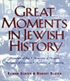 Slater, Robert: Great Moments in Jewish History