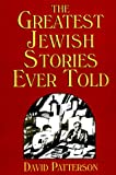 Patterson, David: The Greatest Jewish Stories Ever Told