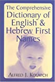 Kolatch, Alfred J.: The Comprehensive Dictionary of English & Hebrew First Names