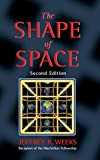 Weeks, Jeffrey R.: The Shape of Space