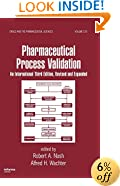 Pharmaceutical Process Validation: An International (Drugs and the Pharmaceutical Sciences)