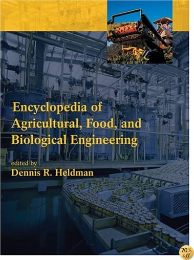 Encyclopedia of Agricultural, Food, and Biological Engineering (Print) (Volume 1)