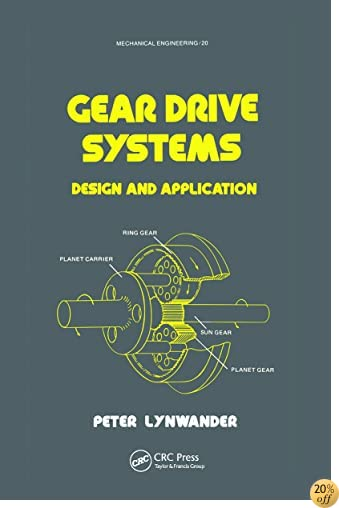 Gear Drive Systems: Design and Application (Mechanical Engineering)