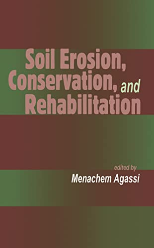 soil-erosion-conservation-and-rehabilitation-books-in-soils-plants-and-the-environment