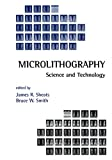 Sheats, James R.: Microlithography : Science and Technology
