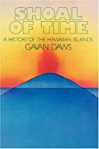 Shoal of Time: A History of the Hawaiian…