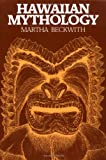 Beckwith, Martha W.: Hawaiian Mythology
