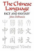 Chinese Language: Fact and Fantasy by John…