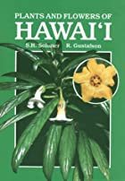 Plants and Flowers of Hawaii by S. H. Sohmer