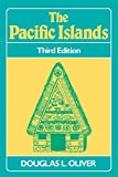 Oliver, Douglas L.: The Pacific Islands