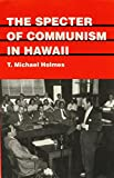 Holmes, T. Michael: The Specter of Communism in Hawaii