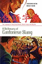 Dictionary of Cantonese Slang: The Language…