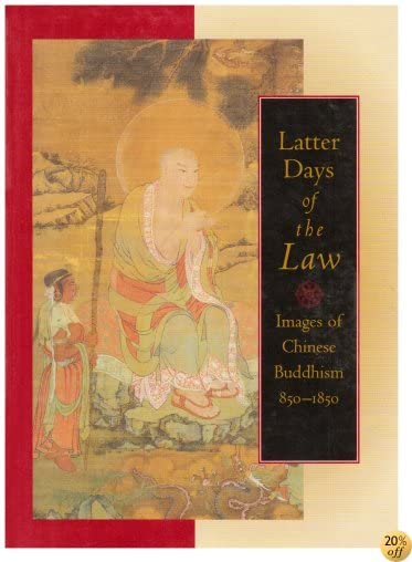 TLatter Days of the Law: Images of Chinese Buddhism 850-1850