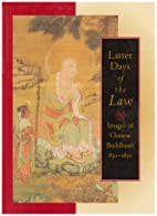 Latter Days of the Law: Images of Chinese…
