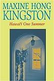 Maxine Hong Kingston: Hawai'i One Summer (A Latitude 20 Book)