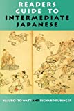 Watt, Yasuko I.: Readers Guide to Intermediate Japanese: A Quick Reference to Written Expressions