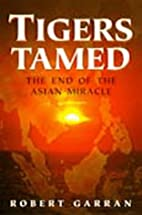 Tigers tamed : the end of the Asian miracle…