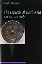 Genesis of East Asia, 221 B.C.-A.D. 907…