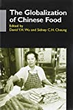 Cheung, Sidney C. H.: The Globalization of Chinese Food