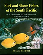 Reef and Shore Fishes of the South Pacific:…
