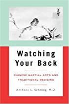 Watching Your Back: Chinese Martial Arts and&hellip;