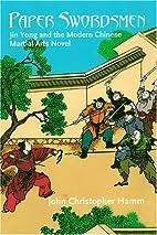 Paper Swordsmen: Jin Yong And The Modern…