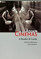 Asian Cinemas: A Reader and Guide by…