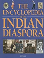 The Encyclopedia of the Indian Diaspora by…