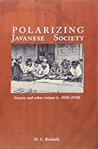 Polarising Javanese Society: Islamic and…