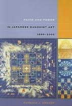 Faith and Power in Japanese Buddhist Art,…