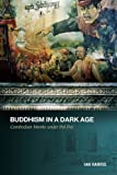 Harris, Ian: Buddhism in a Dark Age: Cambodian Monks under Pol Pot