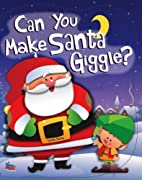 Can You Make Santa Giggle? by Ron Berry