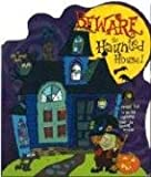 Ron Berry: Beware the Haunted House