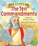 Patricia A. Pingry: The Story of the Ten Commandments (Little Bible Books)