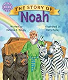 Patricia A. Pingry: THE STORY OF NOAH (Little Bible Books)
