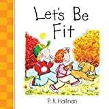P.K. Hallinan: Let's Be Fit (Let's Be series)