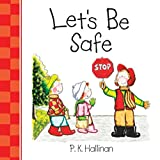 P.K. Hallinan: Let's Be Safe (Let's Be series)