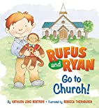 Rufus and Ryan Go to Church! by Kathleen…