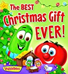 The Best Christmas Gift Ever! (A VeggieTales…