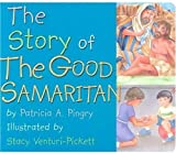 Pingry, Patricia: The Story of the Good Samaritan