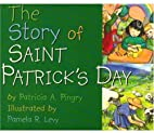 The Story of Saint Patrick's Day by…