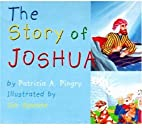 The Story of Joshua by Patricia A. Pingry