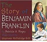 Patricia A. Pingry: Story of Benjamin Franklin