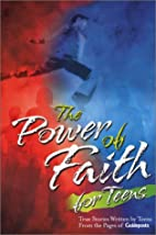 The Power of Faith for Teens: True Stories…