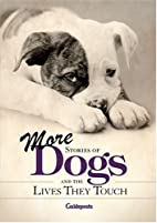 More Stories Of Dogs and the Lives They…