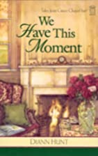 We Have This Moment (Tales from Grace Chapel…