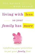 Living With Less So Your Family Has More by…
