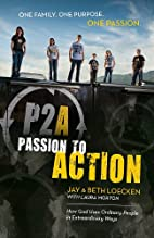 Passion to Action by Jay and Beth Loecken