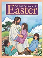 A Child's Story of Easter by Etta…