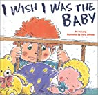 I Wish I Was the Baby by D. J. Long